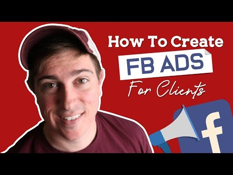 How To Create Facebook Ads For Clients