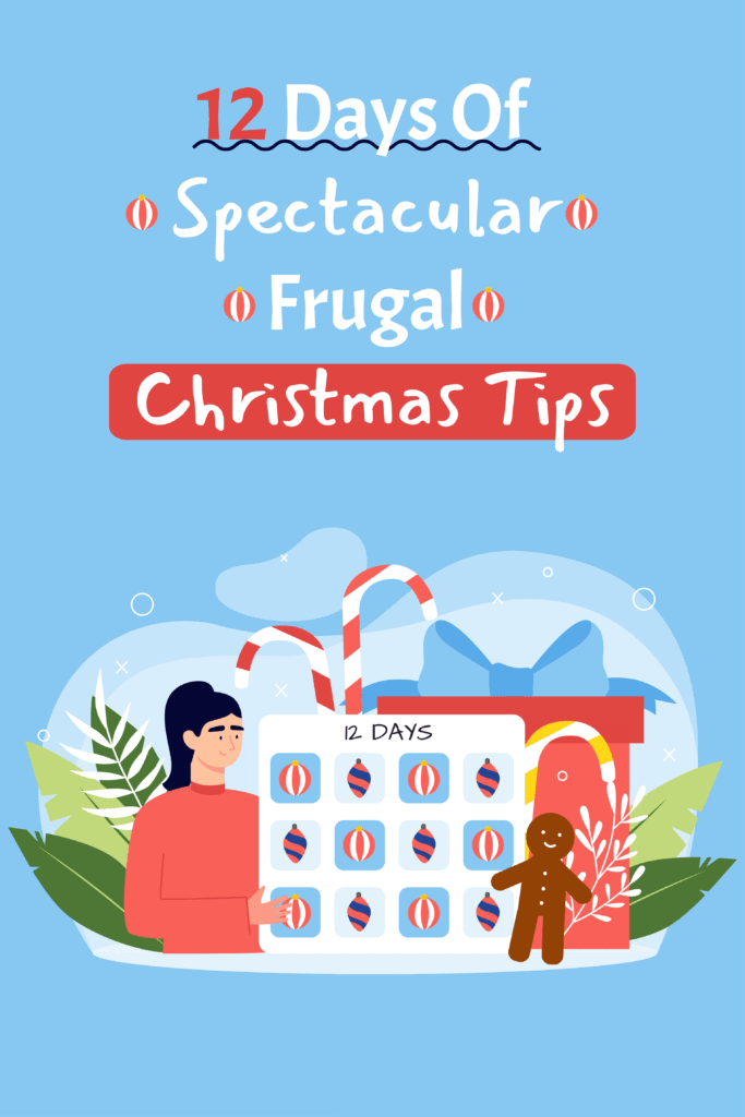 12 Days Of Spectacular Frugal Christmas Tips Pinterest