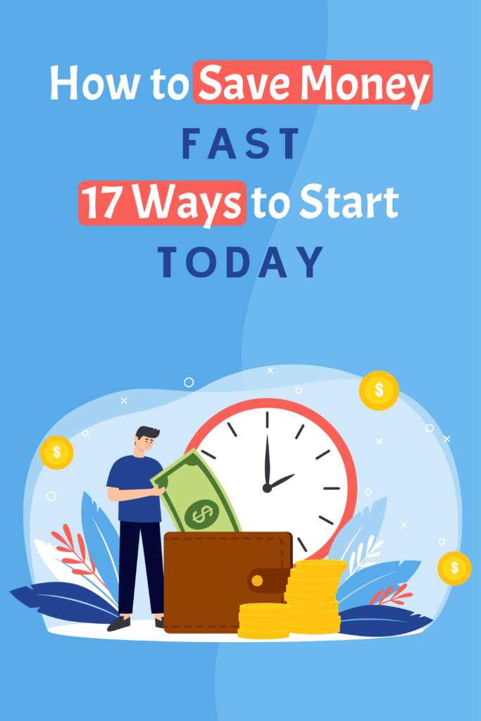 How to Save Money Fast - 17 Ways to Start Today Pinterest