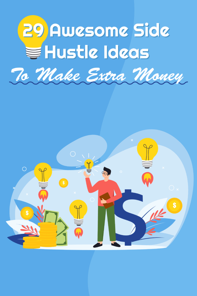 29 Awesome Side Hustle Ideas To Make Extra Money - Pinterest