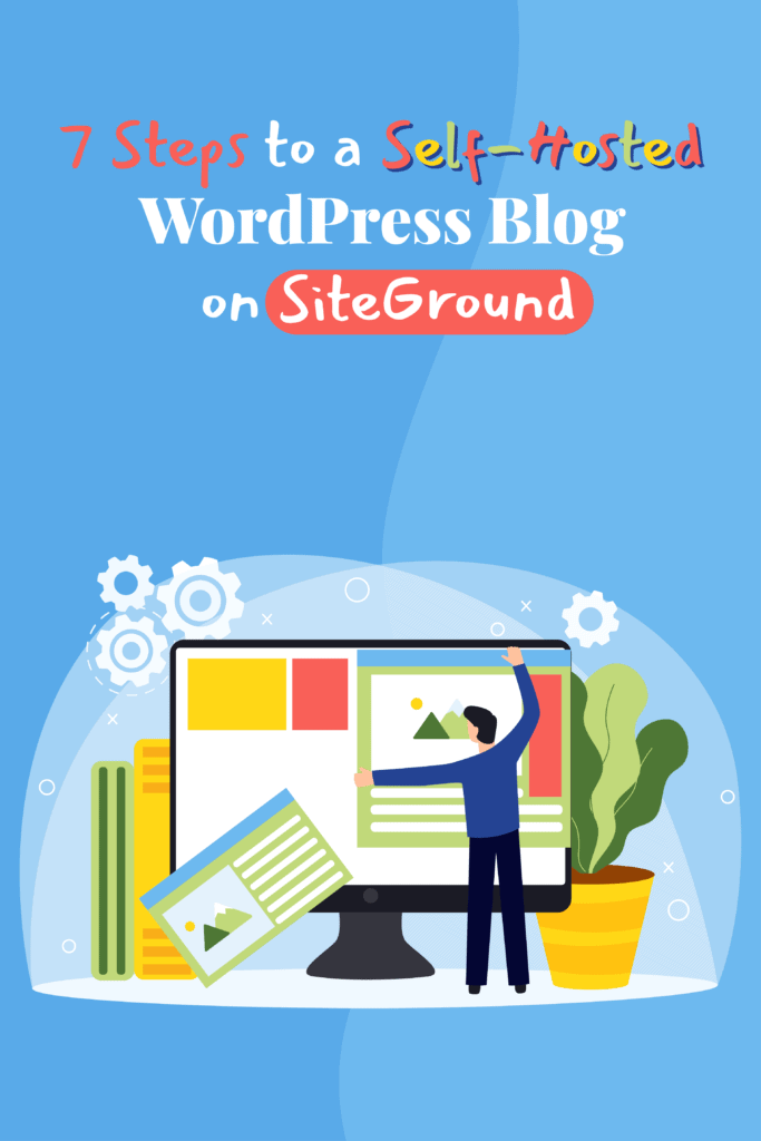 7 Steps to a Self-Hosted WordPress Blog on SiteGround Pinterest