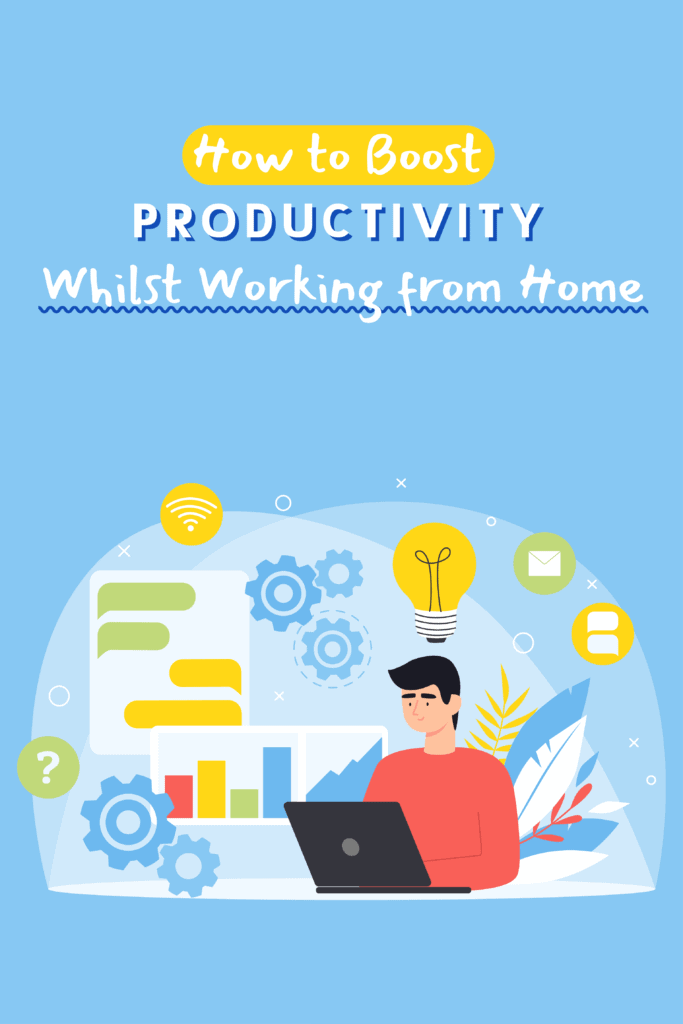 How to Boost Productivity Whilst Working from Home Pinterest