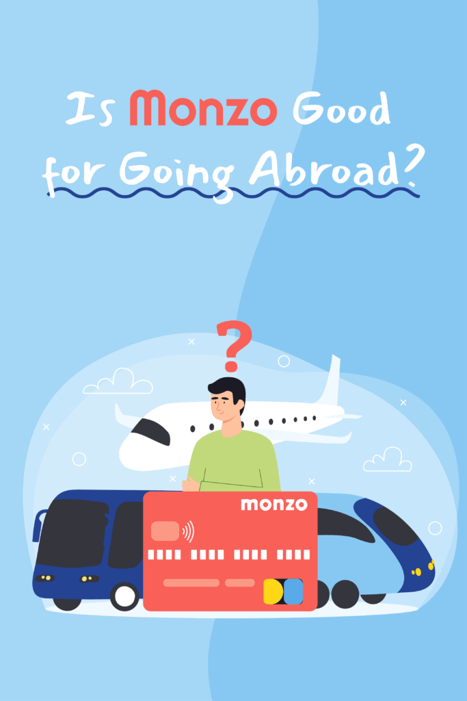 Is Monzo Good for Going Abroad Pinterest