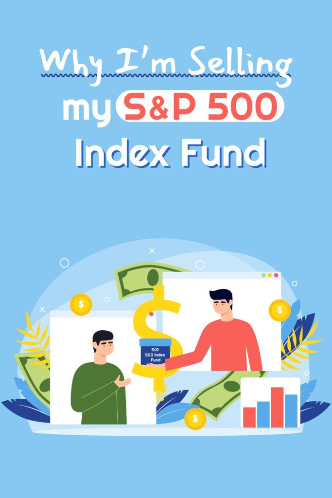 Why Im Selling my SandP 500 Index Fund Pinterest