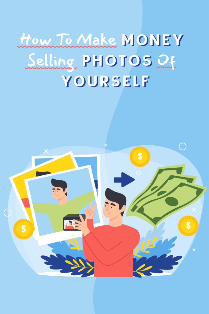 how to make money selling photos of yourself - Pinterest