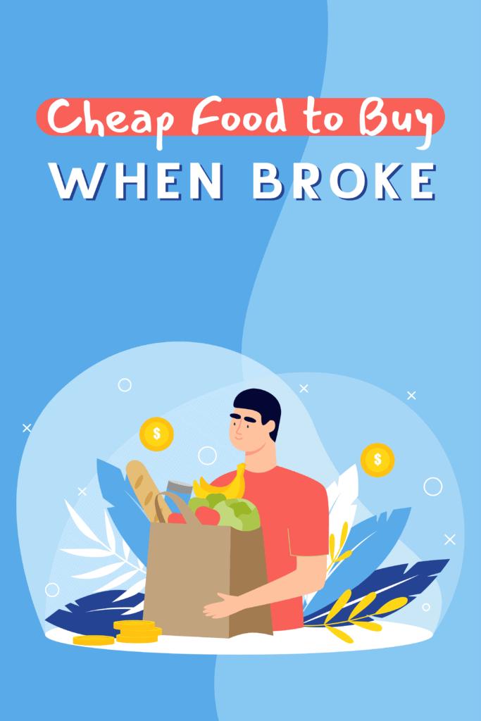 cheap food to buy when broke - Pinterest