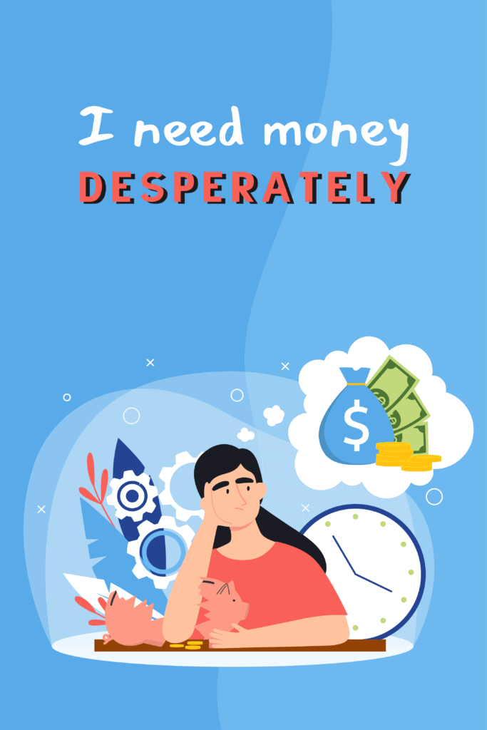 I Need Money Desperately - Pinterest