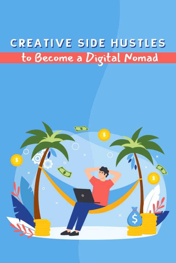 10 Creative Side Hustles to Become a Digital Nomad - Pinterest